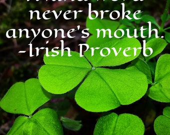 Irish Proverb Digital Art Print| A kind word never broke anyone's mouth. Ireland