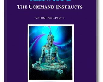 Spiritual Book. Answers 2—THE COMMAND INSTRUCTS. Channelled Teachings from the Sirian Command through the College of Esoteric Education