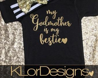 Godmother is my bestie,  Goddaughter gift, Baby Girl outfit,  godmother shirt,  godmother gift, Baptism gift, god daughter gift