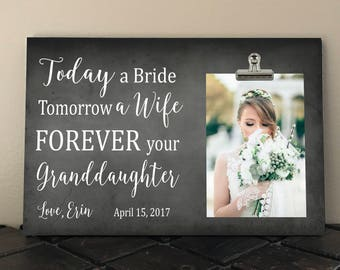 GRANDPARENTS of the BRIDE Gift, Free Personalization and Design Proof, Today a Bride Tomorrow a Wife Forever your GRANDDAUGHTER    ta16