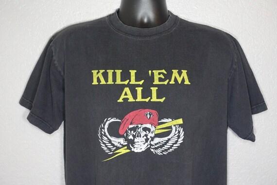 90's RARE Kill 'EM All - Skull and Crossbones Military VintageT-Shirt