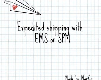 Expedited shipping with EMS or SPM