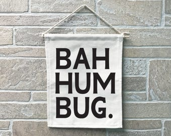 Bah Hum Bug // Heavy Cotton Canvas Banner // Made In The USA