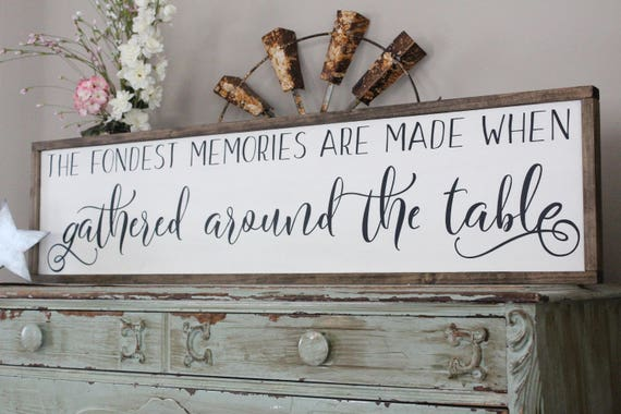 The Fondest Memories Wood Sign Dining Room Wall Art Farmhouse Decor Kitchen Gather Saying Large Scripture