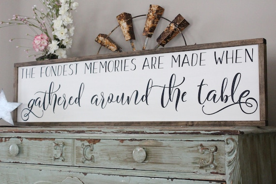 The Fondest Memories Wood Sign, Dining Room Wall Art, Farmhouse Decor Sign,  Kitchen Sign, Gather Wood Sign Saying, Large Scripture Wall Art