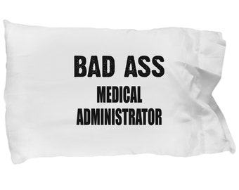 Medical administrator gifts - medical administration pillowcase , medical administrative pillow case for professionals