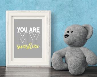 You are My Sunshine, Kids Printable, Nursery Art, Digital Poster, Wall Art, Printable Art, Inspirational Art, Kids Print, Yellow, Grey