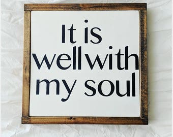 It Is Well With My Soul- Sign