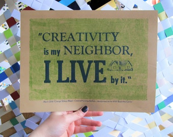 """CreativeMornings/Buffalo March 2016 quote, """"Creativity is my neighbor, I live by it."""" Print. Quote by Edrey Wajed."""