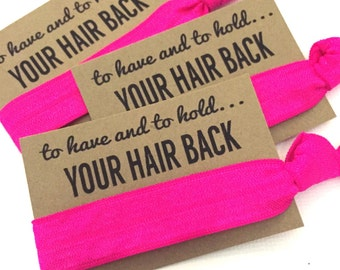 Bachelorette Party Favors | Hair Tie Favors  | To Have and To Hold Your Hair Back | MOH Survival Kit Goody Bag