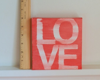 LOVE - 6 X 6 X 11/5 hand painted canvas sign - valentine's canvas - rosey red - square canvas