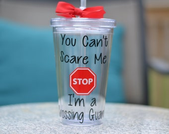 Crossing Guard Gift -You Can't Scare Me I'm a Crossing Guard- Personalized