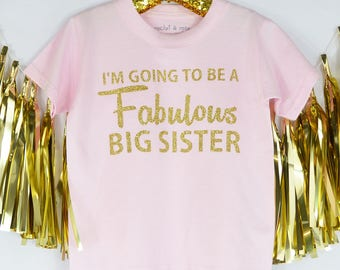 Fabulous Big Sister,Big Sister Top,Promoted to big sister, announcement tshirt, new baby announceemnt,pregnancy announcement,big sister top
