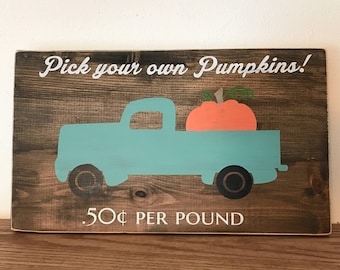 Pick your own Pumpkins wood sign
