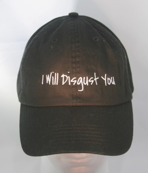 I Will Disgust You - Polo Style Ball Cap (Black with White Stitching)
