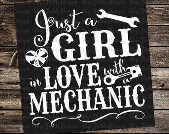 Just a Girl in Love with a Mechanic SVG, JPG, PNG, Studio.3 -Silhouette, Cameo, Portrait, Cricut, Cut File, Mason Jar, Car, Country