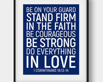 60% OFF Be On Your Guard Stand Firm In The Faith, 1 Corinthians 16:13-14, Scripture Print, Bible Verse, Christian Printable Art, Bible Quote