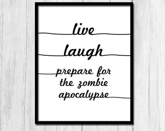 Live Laugh Love Print Funny Quote Print Digital Download Zombie Print Funny Zombie Art Zombie Printable Instant Download Home Decor Funny