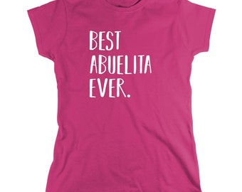Best Abuelita Ever Shirt - mother's day, grandma, gift idea - ID: 1839