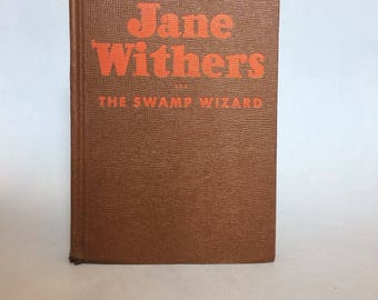 Jane Withers and the Swamp Wizard by Kathryn Heisenfelt Whitman Vintage Book 1944