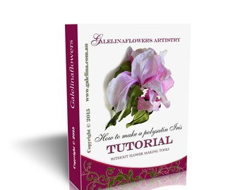 Silk like  flower Iris making tutorial without flower making tools , pattern , PDF e book