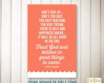 Girls camp handouts - Don't Give Up quote - INSTANT download /Young Women LDS quotes