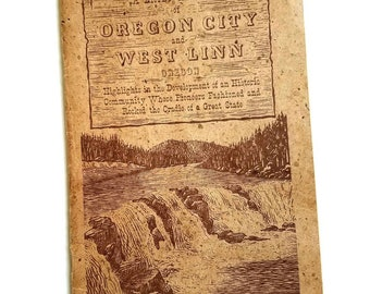 Brief History of Oregon City and West Linn. William Welsh. 1st edition. John Mcloughlin. Oregon history. Crown Zellerbach. Rob Rose