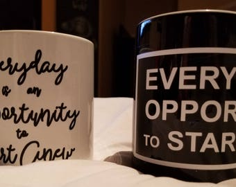 """Inspirational Coffee/Tea Mug, """"Everyday is an Opportunity to Start Anew"""""""