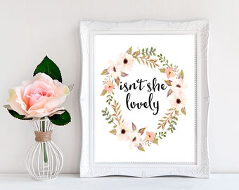 Quote Print,isn't she lovely nursery Printable wall art decor, inspirational quotes poster typographic print, quote  calligraphy,