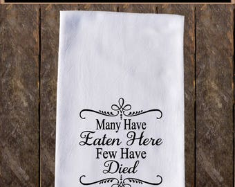 Many Have Eaten Here Funny Dish Towels , Funny Tea Towels , Flour Sack Towel Kitchen Decore, Custom Tea Towel Kitchen Gift KC87