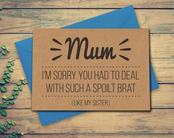 Funny Mother's Day Card, Funny Mothers Day Card, Funny Card For Mum, Card For Mum, Spoilt Brat (Sister) Funny Card, Recycled Kraft Card