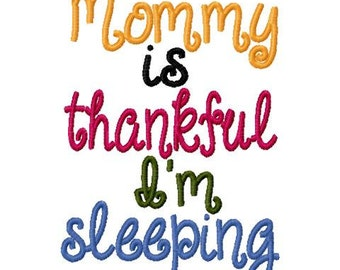 Fall Thanksgiving Embroidery Design Mommy is thankful I'm sleeping Embroidery Design Digital Instant Download 4x4 and 5x7