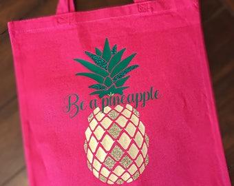 Be A Pineapple Tote Bag, Cute Tote Bag
