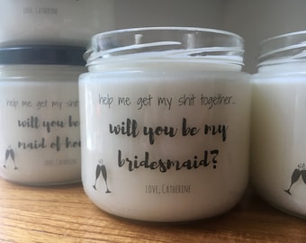 Will You Be My Bridesmaid Candle *SET OF 6* Bridesmaid Proposal Bridesmaid Gift Set Will You Be My Maid of Honor Soy Candles Custom Labels