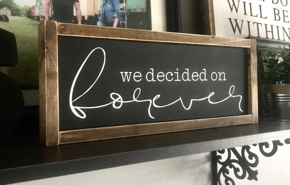 We Decided On Forever | Wedding Sign | Newlywed Sign | Farmhouse Sign | Farmhouse Wedding | Modern Farmhouse | Fixer Upper | Wedding Decor