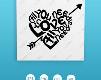 Valentine SVG PNG DXF Eps Fcm Ai Cut file for Silhouette, Cricut, Scan n Cut All You Need Is Love svg Wordart arrow svg Love is All you Need