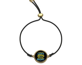 I May Be Left Handed But I Am Always Right Coin Cord Bracelet
