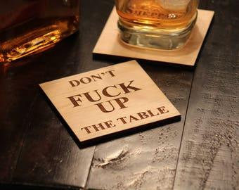 Birthday Gift, Boyfriend Gift, Don't Fuck Up The Table Wooden Coasters, Drink Coaster, Gag Gift, Housewarming gift  - Naked Wood Works