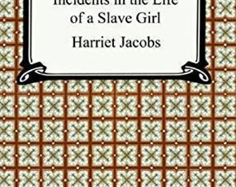 Incidents in the Life of a Slave Girl (Ebook, PDF)