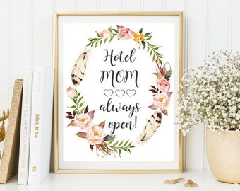 Mom Personalized Gift - Mother Day Gift - Hotel Mom Always Open - Quotes Print