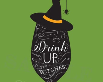 Drink Up Witches, Halloween Printable, Witch Printable, Happy Halloween, Cute Witch Art, Halloween Party Decor, Halloween Party Printable