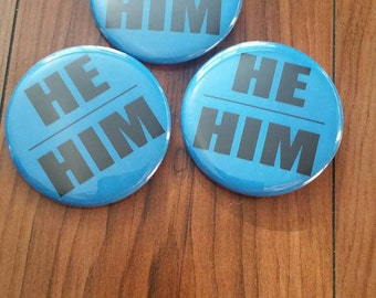 HE HIM 2.25 in pinback button set of 3