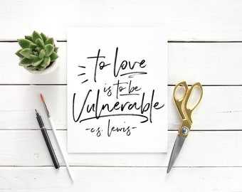 To Love Is To Be Vulnerable CS Lewis Digital Download Instant Print Quote