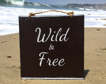 Wild & Free Wood Sign / Bohemian Decor / Boho Wall Art / Gypsy Decor / Hippie Art / Hippie Decor / Dorm Room Decor / Wall Art - Brown