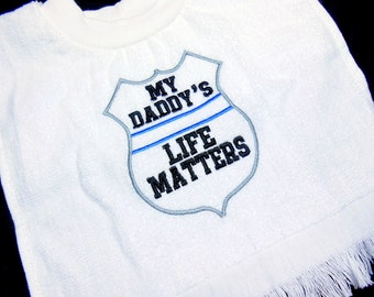 Police Baby Bib, 6 Mos to Toddler, White Towel Bib, Pullover Large Bib, Baby Shower Gift, LEO Baby Gift, Thin Blue Line, My Daddy's Life