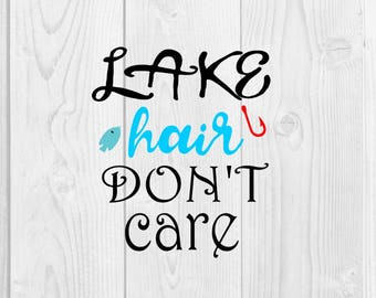 Lake Hair Don't Care SVG DXF design for cricut or silhouette