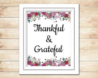 Thankful and grateful, Thankful print, Thankful poster, Grateful print, Rose art wall decor, Give thanks, Be thankful
