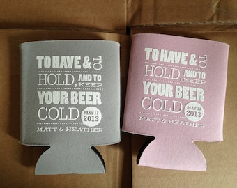 To Have and To Hold and keep your Beer Cold wedding favor, To have and Hold can cooler, wedding stubby holder
