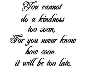Cannot do a kindness too soon... saying unmounted rubber stamp No.18