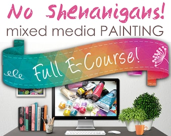 No Shenanigans Mixed Media E-course with Mimi Bondi (over 10hrs of video tutorials!)